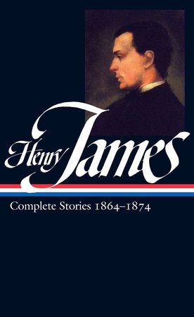 Henry James: Complete Stories Vol. 1 1864-1874 (LOA #111) by Henry James
