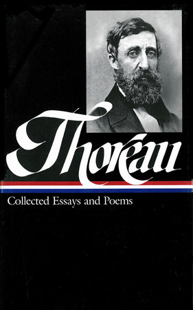 Henry David Thoreau: Collected Essays and Poems (LOA #124) by Henry David Thoreau