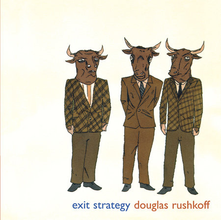 Exit Strategy by Douglas Rushkoff