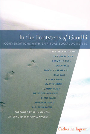 In the Footsteps of Gandhi by Catherine Ingram