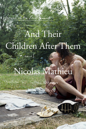And Their Children After Them by Nicolas Mathieu