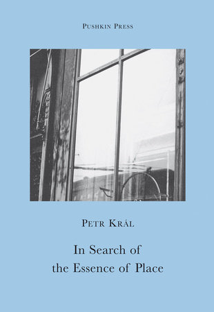 In Search of the Essence of Place by Petr Kral