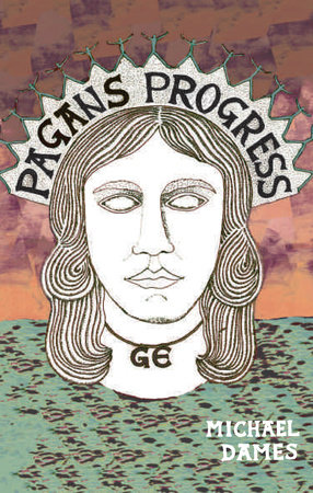 Pagan's Progress by Michael Dames