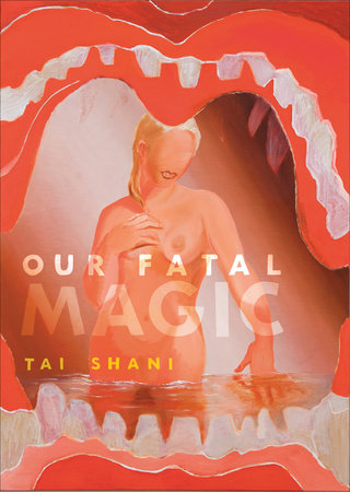 Our Fatal Magic by Tai Shani