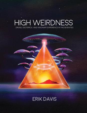 High Weirdness by Erik Davis