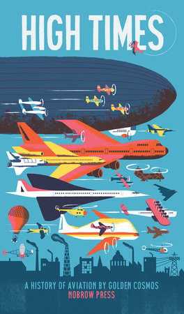 High Times: A History of Aviation [Concertina fold-out book] by Golden Cosmos