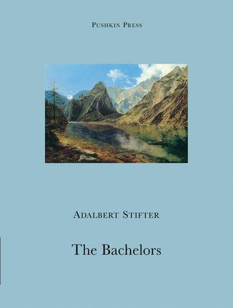 The Bachelors by Adalbert Stifter
