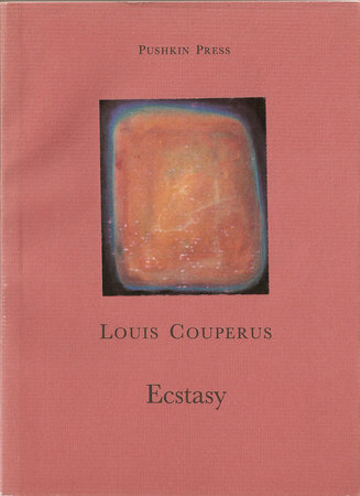 Ecstasy by Louis Couperus