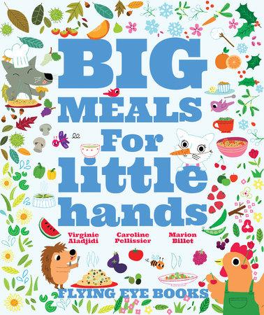 Big Meals For Little Hands by Sebastien Guenard, Aladjidi Virginie and Caroline Pelissier