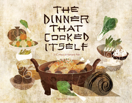The Dinner That Cooked Itself by J.C. Hsyu
