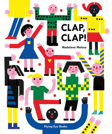 Clap, Clap! by Madalena Matoso