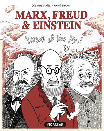 Marx Freud & Einstein: Heroes of the Mind by Corinne Maier