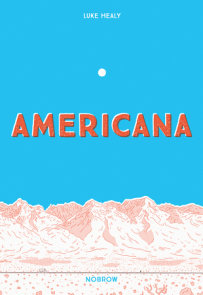 Americana (And The Act Of Getting Over It.)