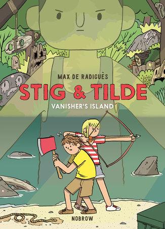 Stig & Tilde: Vanisher's Island by Max de Radiguès