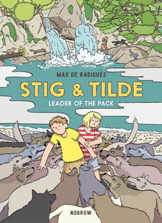 Stig & Tilde: Leader of the Pack by Max de Radiguès