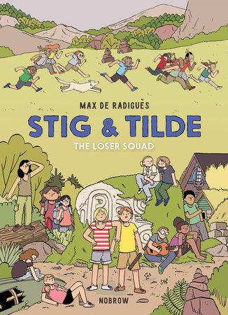 Stig & Tilde: The Loser Squad by Max de Radiguès