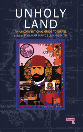 The Unholy Land by Ithamar Handelman Smith