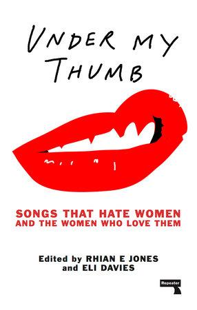 Under My Thumb by Rhian Jones and Eli Davies