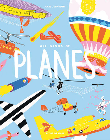 All Kinds of Planes by Carl Johanson