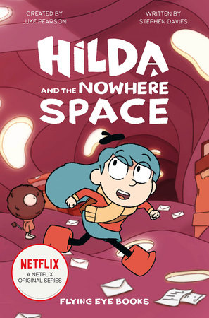 Hilda and the Nowhere Space by Luke Pearson and Stephen Davies