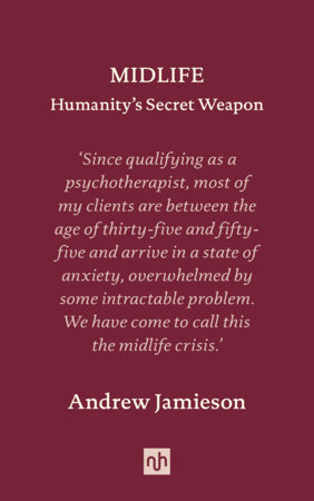 Midlife: Humanity's Secret Weapon by Andrew Jamieson