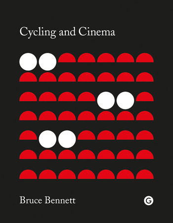 Cycling and Cinema by Bruce Bennett