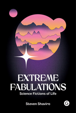 Extreme Fabulations by Steven Shaviro