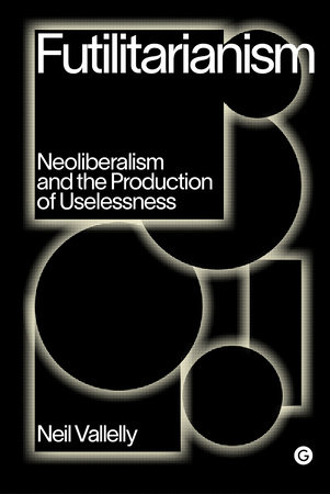 Futilitarianism by Neil Vallelly