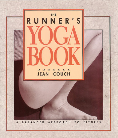 The Runner's Yoga Book by Jean Couch