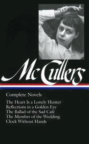 Carson McCullers: Complete Novels (LOA #128)