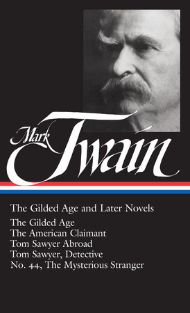 Mark Twain: The Gilded Age and Later Novels (LOA #130) by Mark Twain