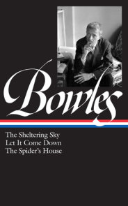 Paul Bowles: The Sheltering Sky, Let It Come Down, The Spider's House (LOA #134)