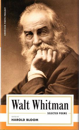 Walt Whitman: Selected Poems by Walt Whitman