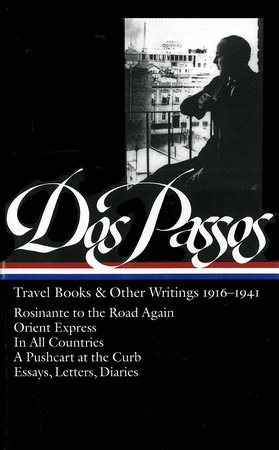 John Dos Passos: Travel Books & Other Writings 1916-1941 (LOA #143) by John Dos Passos
