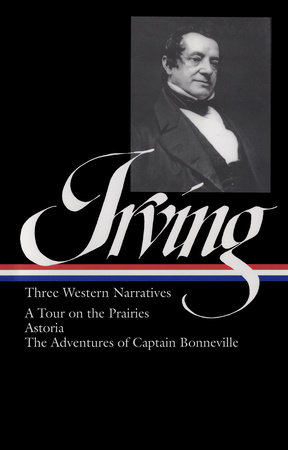 Washington Irving: Three Western Narratives (LOA #146) by Washington Irving