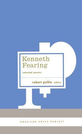 Kenneth Fearing: Selected Poems by Kenneth Fearing