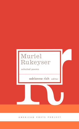 Muriel Rukeyser: Selected Poems by Muriel Rukeyser