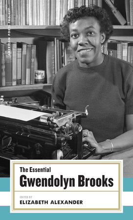 The Essential Gwendolyn Brooks by Gwendolyn Brooks