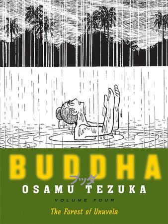 Buddha, Volume 4: The Forest of Uruvela by Osamu Tezuka