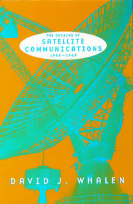 The Origins of Satellite Communications, 1945-1965