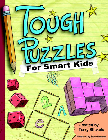 Tough Puzzles for Smart Kids by Terry Stickels