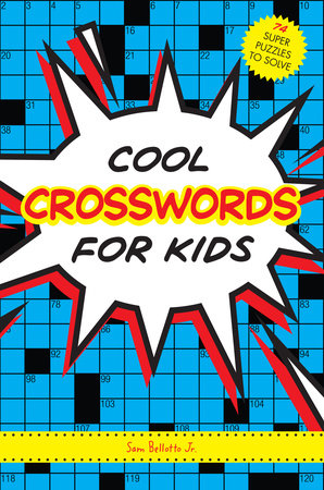 Cool Crosswords for Kids by Sam Bellotto Jr.