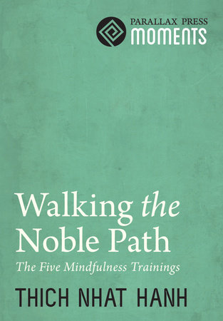 Walking the Noble Path by Thich Nhat Hanh