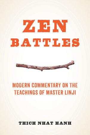 Zen Battles by Thich Nhat Hanh