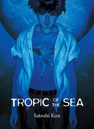 Tropic of The Sea by Satoshi Kon