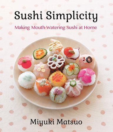 Sushi Simplicity by Miyuki Matsuo