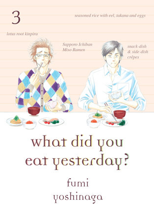 What Did You Eat Yesterday?, Volume 3 by Fumi Yoshinaga