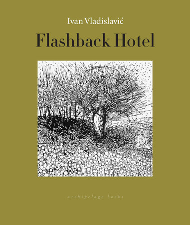 Flashback Hotel by Ivan Vladislavic