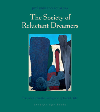 The Society of Reluctant Dreamers by Jose Eduardo Agualusa
