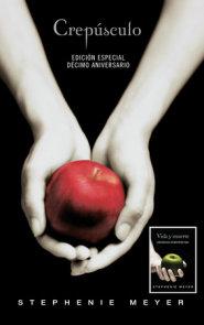 Crepúsculo. Décimo Aniversario. Vida y muerte / Twilight Tenth Anniversary. Life  and Death (Dual Edition)